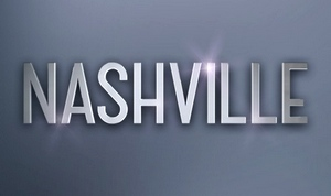 'Nashville' Season 4/Series Finale…FOR NOW – Recap & Discussion Post!